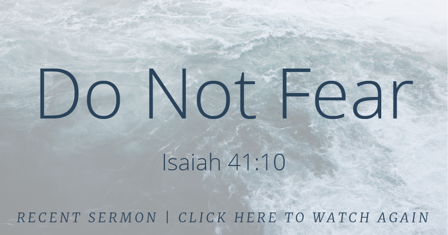 Do Not Fear Sermon Highlands Presbyterian Church Grayson, GA